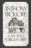 Can You Forgive Her? (The Palliser Novels) (0195208951) by Trollope, Anthony