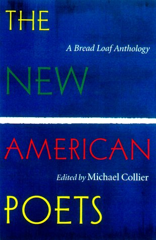 The New American Poets: A Bread Loaf Anthology