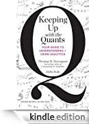 Keeping Up with the Quants: Your Guide to Understanding and Using Analytics [Edizione Kindle]