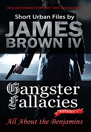 Free Kindle Book : Gangster Fallacies: All About the Benjamins