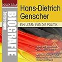 Hans-Dietrich Genscher. Ein Leben für die Politik Hörbuch von Michael Nolden Gesprochen von: Thomas Friebe, Thomas Krause