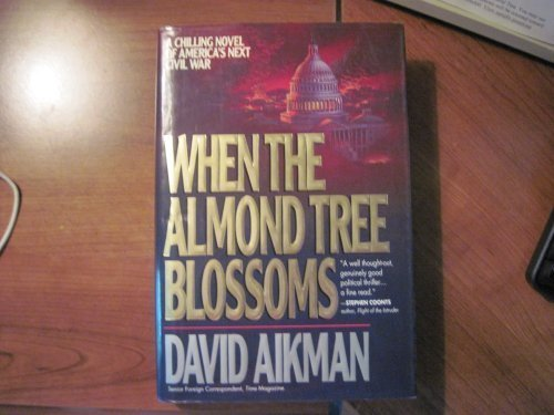 When the Almond Tree Blossoms: A Chilling Novel of America's Next Civil War PDF