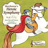 img - for Beethoven's Heroic Symphony (Once Upon a Masterpiece) book / textbook / text book