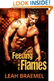 Feeding the Flames (Flirting with Fire Book 1)
