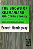 THE SNOWS OF KILIMANJARO - and Other Stories: A Clean Well Lighted Place; A Day