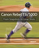 Jeff Revell Canon Rebel T1i/500D: From Snapshots to Great Shots
