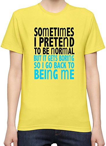 Sometimes I Pretend To Be Normal Slogan T-Shirt per Donne XX-Large