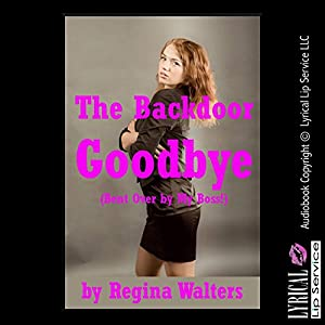 The Backdoor Goodbye (Bent Over by My Boss!) Audiobook