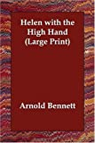 Helen with the High Hand (Large Print) (1406832987) by Arnold Bennett