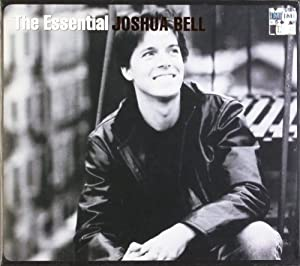 The Essential Joshua Bell by Joshua Bell Joshua Bell