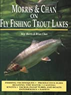 Morris & Chan on Fly Fishing Trout Lakes by…