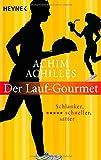 Der Lauf-Gourmet: Schlanker, schneller, satter