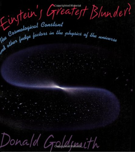 Einstein'S Greatest Blunder?: The Cosmological Constant And Other Fudge Factors In The Physics Of The Universe (Questions Of Science)