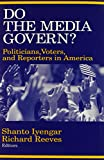 img - for Do the Media Govern?: Politicians, Voters, and Reporters in America book / textbook / text book