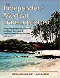 img - for The Independent Medical Transcriptionist, Fifth Edition: The Comprehensive Guidebook for Career Success in a Medical Transcription Business book / textbook / text book