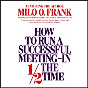 How to Run a Successful Meeting In 1/2 the Time | [Milo O. Frank]