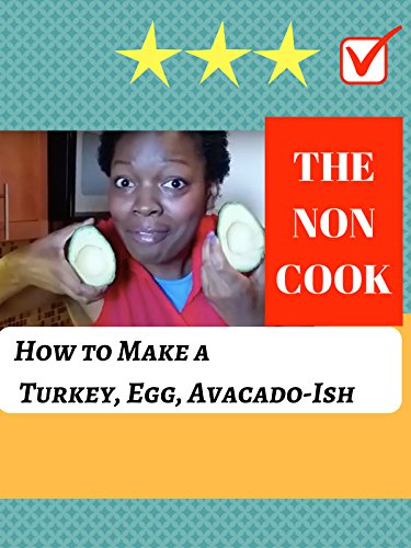 The Non Cook: How to Make a Turkey, Egg, Avacado-Ish on Amazon Prime Instant Video UK