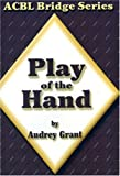Play Of The Hand: Introduction to Bridge (ACBL Bridge) (Volume 2) (0943855128) by Grant, Audrey