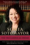 Sonia Sotomayor: The True American Dream
