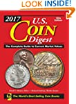 2017 U.S. Coin Digest: The Complete G...