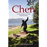 Chen: Living Taijiquan in the Classical Styleby Jan Silberstorff