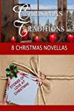Christmas Traditions: An 8-Author Multi Christmas novella series