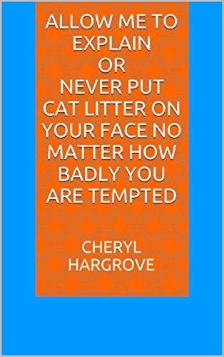 allow-me-to-explain-or-never-put-cat-litter-on-your-face-no-matter-how-badly-you-are-tempted-english