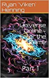 Universe Online - Enter the Game: Part 1