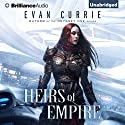 Heirs of Empire (       UNABRIDGED) by Evan Currie Narrated by Deric McNish