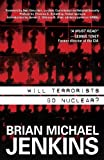 img - for By Brian Michael Jenkins Will Terrorists Go Nuclear? (1st First Edition) [Hardcover] book / textbook / text book