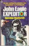 Operation Weatherkill (Expeditor #13) (Pyramid Adventure, V3874) (0515038741) by Edwards, Paul