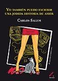 Yo Tambien Puedo Escribir Una Jodida Historia De Amor - 2ª Edición (Trayectos)
