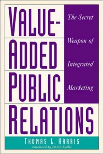 Value-Added Public Relations: The Secret Weapon of Integrated Marketing