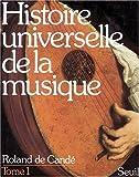 echange, troc Roland de Candé - Histoire universelle de la musique