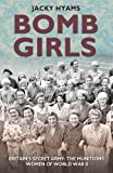 Bomb Girls: Britains Secret Army: The Munitions Women of World War II