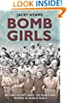 Bomb Girls: Britain's Secret Army: th...
