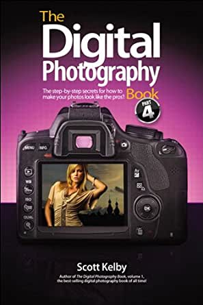 The Digital Photography Book, Part 4 - Kindle edition by