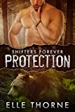 Protection: BBW Paranormal Shape Shifter Romance (Shifters Forever Book 1)