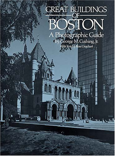 Great Buildings of Boston: A Photographic Guide, Ross Urquhart