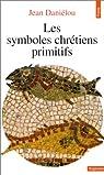 Les symboles chrétiens primitifs