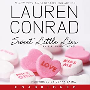 Sweet Little Lies: An L.A. Candy Novel | [Lauren Conrad]