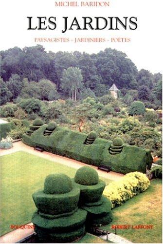 Les Jardins : Paysagistes. Jardiniers. Poètes