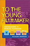 To the Young Filmmaker (0531117278) by Richard Wormser