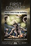 img - for First Contact: Digital Science Fiction Anthology (Digital Science Fiction Short Stories Series One) (Volume 1) book / textbook / text book