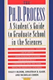 The Ph.D. Process: A Students Guide to Graduate School in the Sciences
