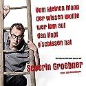Vom kleinen Mann, der wissen wollte, wer ihm auf den Kopf g'schissen hat Rede von Severin Groebner Gesprochen von: Severin Groebner