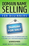 img - for Domain name selling for beginners: How to choose a killer domain name for $1.99 and flip it for an outrageous profit book / textbook / text book