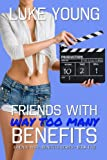 Friends With Way Too Many Benefits (Friends With Benefits Series (Book 5))