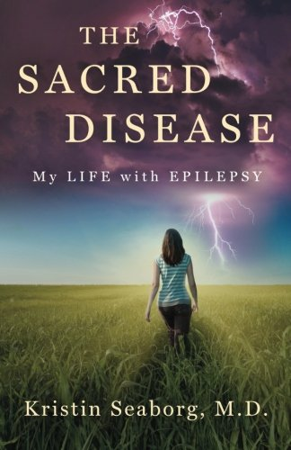The Sacred Disease: My Life with Epilepsy