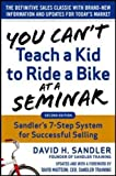 img - for You Can't Teach a Kid to Ride a Bike at a Seminar, 2nd Edition: Sandler Training's 7-Step System for Successful Selling book / textbook / text book